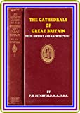 img - for The Cathedrals of Great Britain / Their History and Architecture by P. H. Ditchfield book / textbook / text book