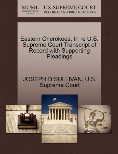 Eastern Cherokees, In re U.S. Supreme Court Transcript of Record with Supporting Pleadings