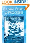 Fluvial Forms and Processes: A New Perspective (Hodder Arnold Publication)