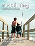 img - for Positive Psychology and Pro-Social Groups (Reclaiming Children and Youth, Volume 18, Issue 2) book / textbook / text book