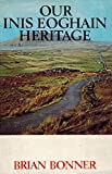 img - for Our Inis Eoghain Heritage: The Parishes of Culdaff and Cloncha book / textbook / text book