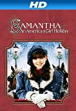 Samantha: An American Girl Holiday [HD]