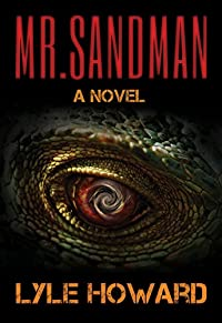 (FREE on 3/11) Mr. Sandman: A Thrilling Novel by Lyle Howard - http://eBooksHabit.com