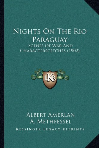 Nights on the Rio Paraguay: Scenes of War and Characterscetches (1902)