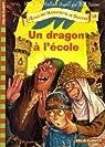 L'Ecole des Massacreurs de Dragons, Tome 10 : Un dragon � l'�cole par McMullan