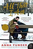 All That I Am: A Novel (P.S.)