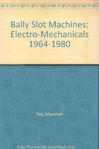Bally Slot Machines: Electro-Mechanicals 1964-1980 (Bally Slot Machine compare prices)