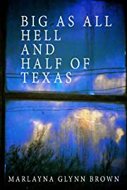 Big As All Hell And Half Of Texas (Memoirs of Marlayna Glynn Brown Book 3)