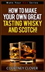 How To Make Your Own Great Tasting Wh...