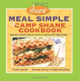 Meal Simple - The Camp Shane Cookbook: Quick, Easy, Delicious & Healthy Recipes