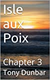"Chapter 3 In a Series: ""ISLE AUX POIX"" (A short story from The Battle of New Orleans Collection)"