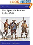 The Spanish Tercios 1536-1704 (Men-at-Arms, Book 481)