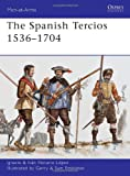 The Spanish Tercios 1536-1704 (Men-at-Arms)