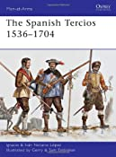 The Spanish Tercios 1536-1704 (Men-at-Arms, Book 481): Ignacio Lopez: 9781849087933: Amazon.com: Books