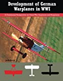 img - for Development of German Warplanes in WWI: A Centennial Perspective on Great War Airplanes and Seaplanes (Volume 1) book / textbook / text book