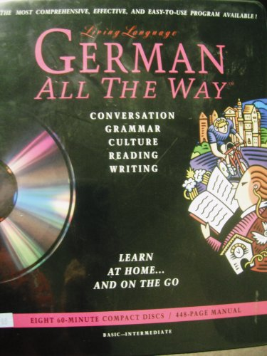 German All The Way (cd): Learn at Home and On the Go (Living Language Series)