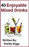 40 Enjoyable Mixed Drinks