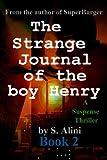 The Strange Journal of the Boy Henry: Book 2 (Henry's Journal)