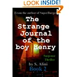 The Strange Journal of the Boy Henry: Book 2 (Henry's Journal)