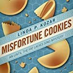 Misfortune Cookies: When the Fat Ladies Sing, Book 1 | Linda Kozar