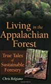 Living in the Appalachian Forest: True Tales of Sustainable Forestry