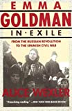 EMMA GOLDMAN IN EXILE: From The Russian Revolution to The Spanish Cicil War (0807070475) by Wexler, Alice