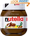 Nutella: The 30 best recipes