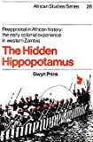 img - for The Hidden Hippopotamus: Reappraisal in African History: The Early Colonial Experience in Western Zambia (African Studies) book / textbook / text book