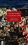 The Use of Man (New York Review Books Classics)