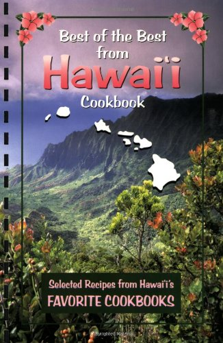 Best of the Best from Hawaii Cookbook: Selected Recipes from Hawaii's Favorite Cookbooks (Best of the Best State Cookboo