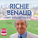My Spin on Cricket Audiobook by Richie Benaud Narrated by Geoff Annis