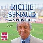 My Spin on Cricket | Richie Benaud