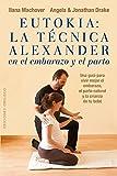 Eutokia la tecnica alexander en el embarazo y el parto editado por Obelisco