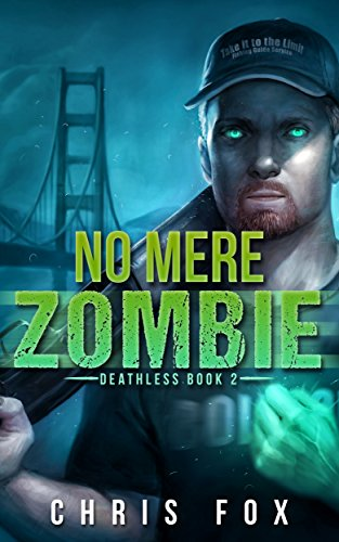 No Mere Zombie: Deathless by Chris Fox ebook deal