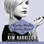 Early to Death, Early to Rise: Madison Avery, Book 2 (       UNABRIDGED) by Kim Harrison Narrated by Mandy Siegfried