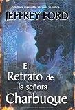 El retrato de la senora Charbuque / The Portrait of Mrs. Charbuque (Spanish Edition) (8498005612) by Ford, Jeffrey