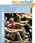 The Complete Guide to Indoor Rowing (...