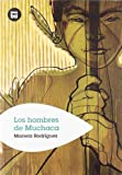 Los hombres de Muchaca (Grandes Lectores) (Spanish Edition)