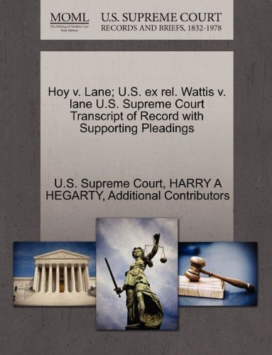 hoy-v-lane-us-ex-rel-wattis-v-lane-us-supreme-court-transcript-of-record-with-supporting-pleadings
