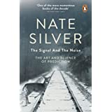 The Signal and the Noise: The Art and Science of Predictionby Nate Silver