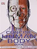 Dorling Kindersley The Concise Human Body Book: An Illustrated Guide to Its Structure, Function and Disorders
