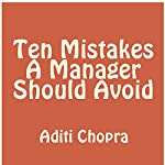 Ten Mistakes a Manager Should Avoid | Aditi Chopra