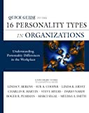 img - for Quick Guide to the 16 Personality Types in Organizations: Understanding Personality Differences in the Workplace book / textbook / text book
