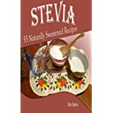 Stevia: 55 Naturally Sweetened Recipes