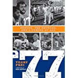 '77: Denver, The Broncos, and a Coming of Age ~ Terry Frei