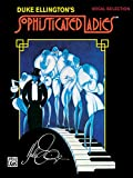 Sophisticated Ladies (Broadway Selections): Piano/Vocal/Chords (0769273599) by Ellington, Duke