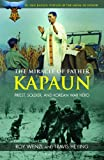 The Miracle of Father Kapaun: Priest, Soldier, and Korean War Hero