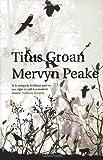 Mervyn Peake Titus Groan (Gormenghast Trilogy)