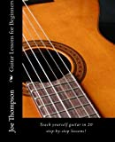 51fyiYkRXzL. SL160  Guitar Lessons for Beginners: Teach yourself guitar, learn guitar chords and all guitar basics in 20 step by step lessons. Learn to play guitar with these easy beginner guitar lessons!