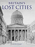 cover of Britain's Lost Cities